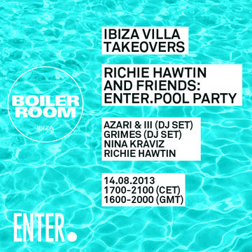2013-08-14 - ENTER Pool Party Ibiza Villa Takeover (Boiler Room).jpg