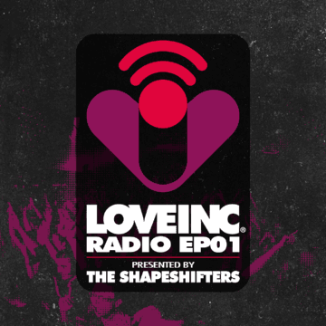 2014-03-05 - The Shapeshifters - Love Inc Radio EP01.png