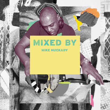 2014-03-27 - Mike Huckaby - Mixed By.jpg