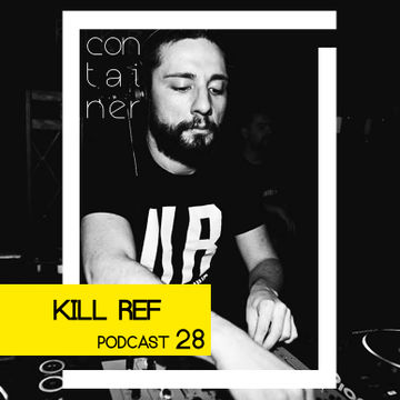 2014-04-03 - Kill Ref - Container Podcast 28.jpg