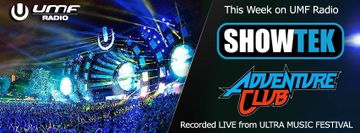 2014-04-11 - Adventure Club, Showtek - UMF Radio 258 -1.jpg