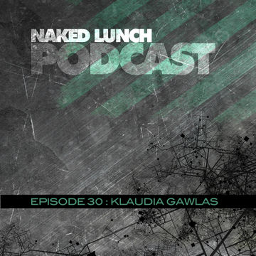 2012-12-14 - Klaudia Gawlas - Naked Lunch Podcast 030.jpg