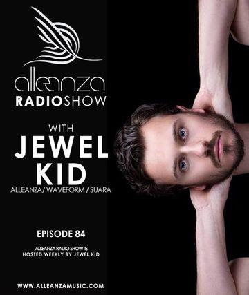 2013-08-02 - Jewel Kid - Alleanza Radio Show 84, Ibiza Global Radio.jpg