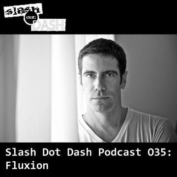 2014-12-22 - Fluxion - Slash Dot Dash Podcast 035.jpg