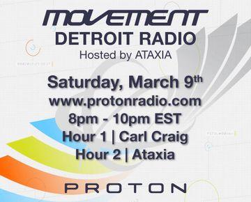 2013-03-09 - Ataxia, Carl Craig - Movement Detroit Radio, Proton Radio.jpg