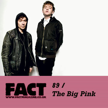 2009-10-05 - The Big Pink - FACT Mix 89.jpg