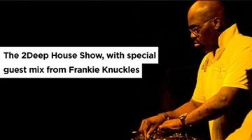 2011-06-24 - Tom Bulwer, Frankie Knuckles - 2Deep House Show.jpg