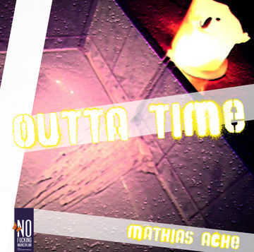 2012-05-12 - Mathias Ache - Outta Time (Promo Mix).jpg