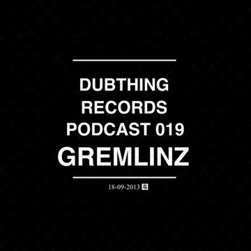 2013-09-18 - Gremlinz - Dubthing Records Podcast 019.jpg
