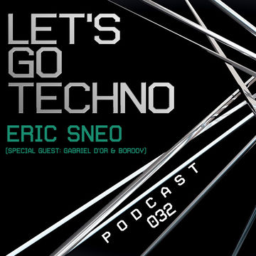 2013-12-16 - Gabriel D'Or & Bordoy - Let's Go Techno Podcast 032.jpg
