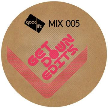 2014-03-14 - Get Down Edits - Good Life Mix 005.jpg