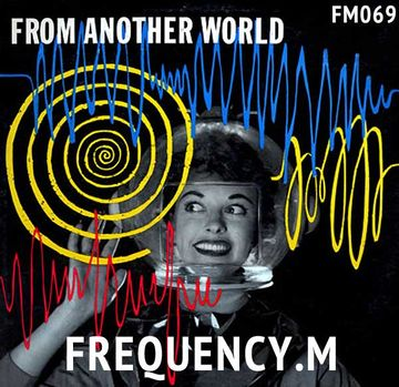 2013-07-03 - Frequency.M - From Another World (fm069).jpg
