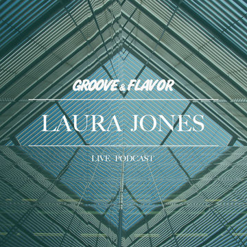 2014-03-13 - Laura Jones - Groove & Flavor Live Podcast.jpg