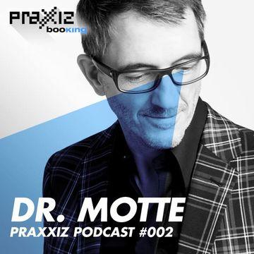 2014-07-01 - Dr. Motte - PRAXXIZ Podcast 002.jpg