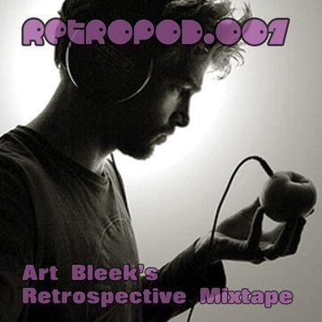 2012-04-19 - Art Bleek - Retrospective Mixtape (RETROPOD.007).jpg