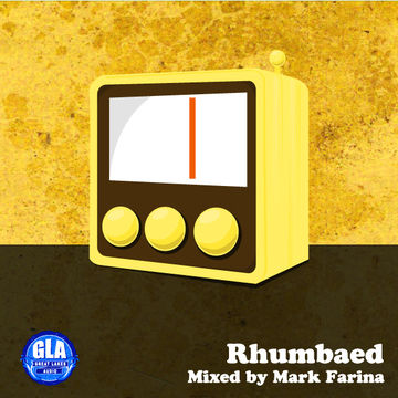 2012-10-10 - Mark Farina - Rhumbaed (GLA Podcast 34).jpg