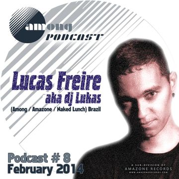 2014-02-13 - Lucas Freire - Among Podcast 08.jpg