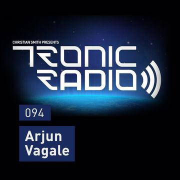 2014-05-16 - Arjun Vagale - Tronic Podcast 094.jpg