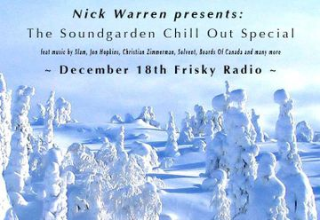 2014-12-18 - Nick Warren - Sound Garden, Frisky Radio (The Soundgarden Chill Out Special).jpg