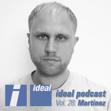 2013-07-12 - Martinez - Ideal Podcast Vol.28.jpg