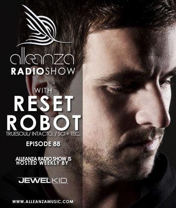 2013-08-30 - Reset Robot - Alleanza Radio Show 88, Ibiza Global Radio.jpg