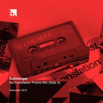 2013-12-11 - Dubmonger - Re-Translation Promo Mix (Side A).jpg