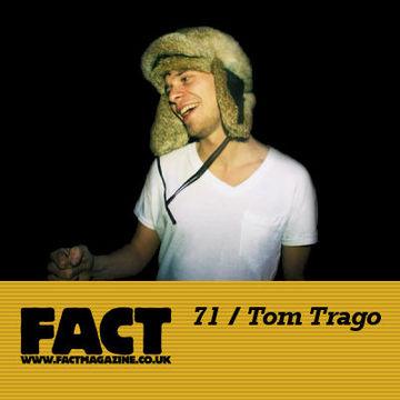2009-08-03 - Tom Trago - FACT Mix 71.jpg