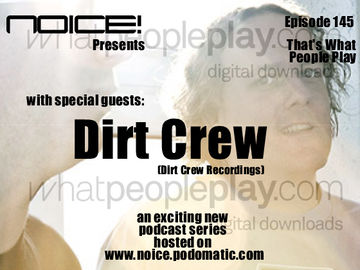 2010-07-06 - Dirt Crew - Noice! Podcast 145.jpg