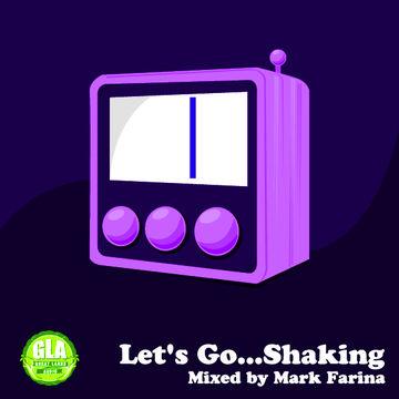 2013-04-06 - Mark Farina - Let's Go…Shaking (GLA Podcast 37).jpg