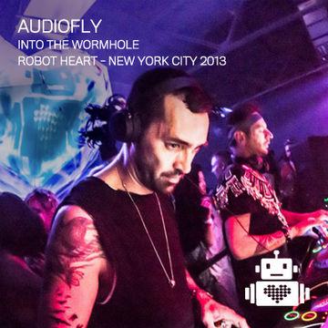 2013-05-04 - Audiofly @ Robot Heart - Into The Wormhole.jpg