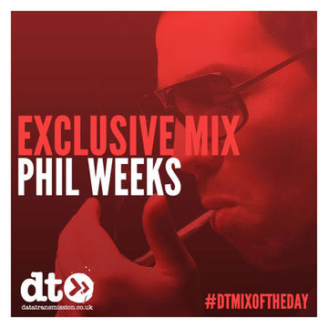 2014-06-05 - Phil Weeks - Exclusive Data Transmission Mix.jpg