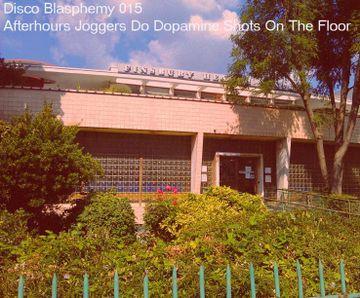 2014-07-25 - Inhead-Kay - Disco Blasphemy 015 - Afterhours Joggers Do Dopamine Shots On The Floor.jpg