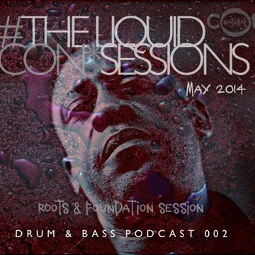 2014-05-13 - Con*Natural - The Liquid Con*Sessions Drum & Bass Podcast 002.jpg