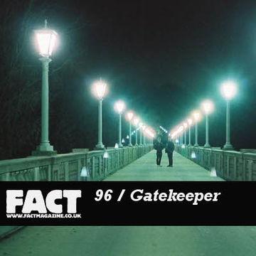 2009-10-30 - Gatekeeper - FACT Mix 96.jpg