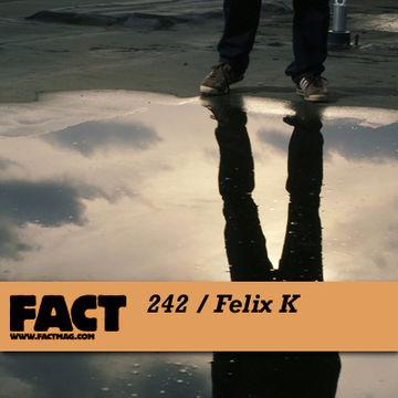 2011-04-25 - Felix K - FACT Mix 242.jpg