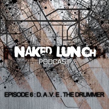 2012-04-23 - Dave The Drummer - Naked Lunch Podcast 006.jpg