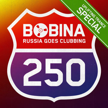 2013-07-24 - Bobina - Russia Goes Clubbing 250 (Uplifting Trance Special).jpg