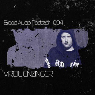 2013-10-16 - Virgil Enzinger - Brood Audio Podcast (BAP094).jpg