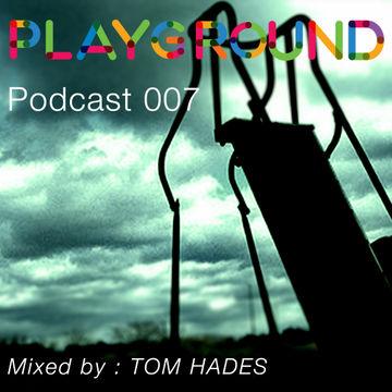 2014-07-18 - Tom Hades - Playground Podcast 007.jpg
