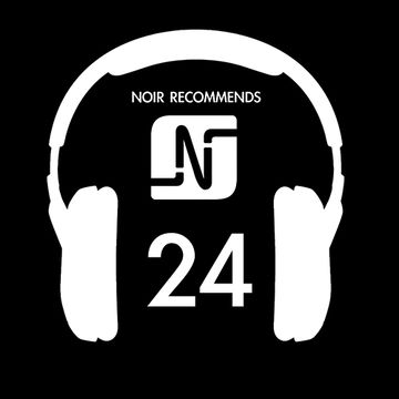 2014-06-05 - Noir - Recommends 24 (Noir Music Podcast).jpg