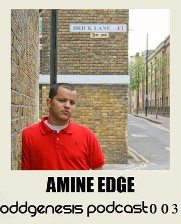 2010-04-14 - Amine Edge - Odd Genesis Podcast 003.jpg