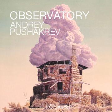 2014-07-08 - Andrey Pushkarev - Observatory (Shanti Radio).jpg