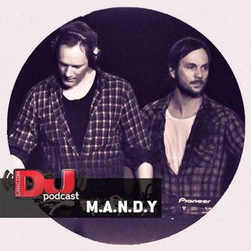 2014-07-08 - M.A.N.D.Y. - DJ Mag Podcast.jpg
