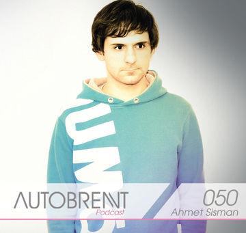 2012-07-18 - Ahmet Sisman - Autobrennt Podcast 050.jpg