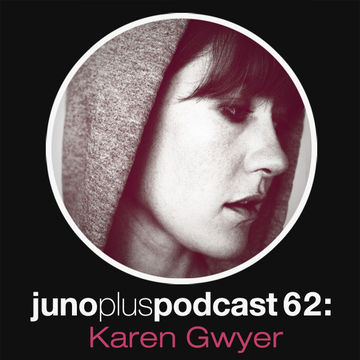 2013-06-05 - Karen Gwyer - Juno Plus Podcast 62.jpg
