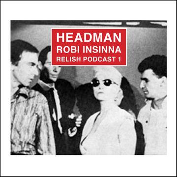 2013-07-21 - Headman (Robi Insinna) - Relish Podcast 1.jpg