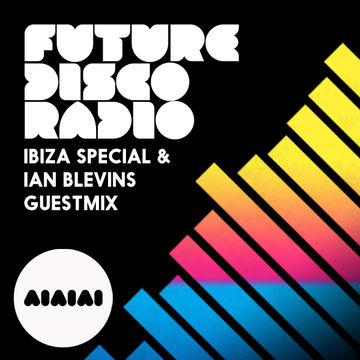 2013-09-05 - Sean Brosnan, Ian Blevins - Future Disco Radio 010 (Ibiza Special).jpg