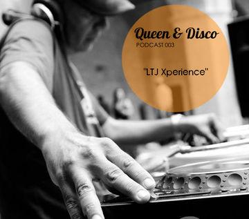 2013-11-30 - LTJ X-Perience - Queen & Disco Podcast 003.jpg
