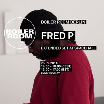 2014-09-25 - Fred P @ Boiler Room Berlin.png