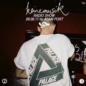 2011-06-09 - Adam Port - Keinemusik Radio Show.jpg